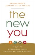 The New You: A Guide to Better Physical, Mental, Emotional, and Spiritual Wellness Paperback