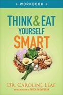 Think and Eat Yourself Smart: A Neuroscientific Approach to a Sharper Mind and Healthier Life (Workbook) Paperback