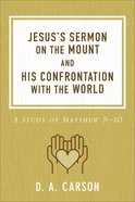 Jesus's Sermon on the Mount and His Confrontation With the World: A Study of Matthew 5-10 Paperback