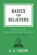 Basics For Believers: The Core of Christian Faith and Life Paperback