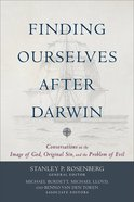 Finding Ourselves After Darwin: Conversations on the Image of God, Original Sin, and the Problem of Evil Paperback