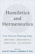 Homiletics and Hermeneutics: Four Views on Preaching Today Paperback