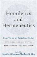 Homiletics and Hermeneutics: Four Views on Preaching Today Paperback