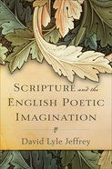 Scripture and the English Poetic Imagination eBook