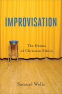 Improvisation: The Drama of Christian Ethics Paperback