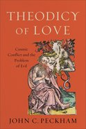 Theodicy of Love: Cosmic Conflict and the Problem of Evil Paperback
