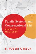 Family Systems and Congregational Life: A Map For Ministry Paperback
