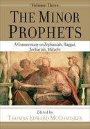 Minor Prophets, the #03: A Commentary on Zephaniah, Haggai, Zechariah, Malachi