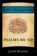 Psalms 101-150 (Brazos Theological Commentary On The Bible Series) Hardback