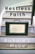 Restless Faith: Holding Evangelical Beliefs in a World of Contested Labels Paperback