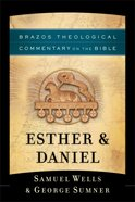 Esther & Daniel (Brazos Theological Commentary On The Bible Series) Paperback