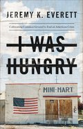 I Was Hungry: Cultivating Common Ground to End An American Crisis Paperback