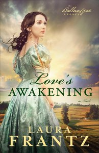 Loves Awakening (#02 in The Ballantyne Legacy Series)