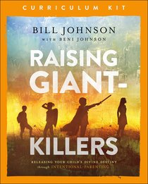 Raising Giant-Killers: Releasing Your Childs Divine Destiny Through Intentional Parenting (Curriculum Kit)