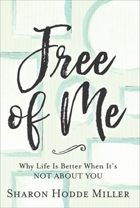 Free of Me: Why Life is Better When Its Not About You (Curriculum Kit)