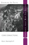 Core Convictions: Confidence About What You Believe Paperback