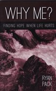 Why Me?: Finding Hope When Life Hurts Paperback
