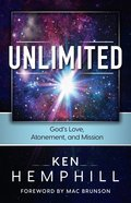 Unlimited: God's Love, Atonement, and Mission Paperback