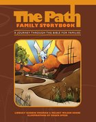 The Path: Family Storybook: A Journey Through the Bible For Families Paperback