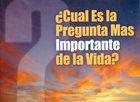 Cual Es La Pregunta Mas Importante De La Vida? 25 Pack (Life's Most Important Question)