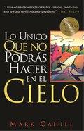 Lo Unico Que No Podras Hacer En El Cielo (One Thing You Can't Do In Heaven) Paperback
