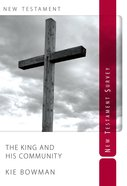 The King and His Community: New Testament Survey Paperback
