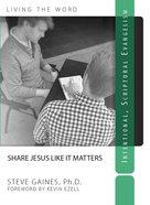 Share Jesus Like It Matters Paperback