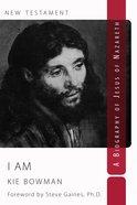 I Am: A Biography of Jesus of Nazareth Paperback