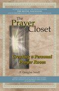 The Prayer Closet: Creating a Personal Prayer Room Paperback