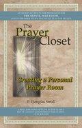 The Prayer Closet: Creating a Personal Prayer Room Paperback