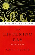 The Listening Day: Meditations on the Way (Vol 1) Paperback