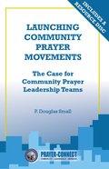 Launching Community Prayer Movements Paperback