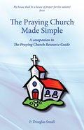 The Praying Church Made Simple Paperback
