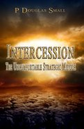 Intercession: The Uncomfortable, Strategic Middle Paperback