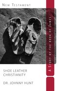 Shoe Leather Christianity Paperback