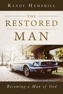 The Restored Man: Becoming a Man of God Paperback