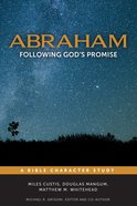 Abraham (Studies In Faithful Living Series)