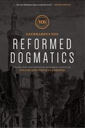 Theology Proper (#01 in Reformed Dogmatics Lexham Press Series)