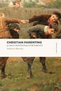 Christian Parenting - 52 Daily Devotionals For Parents (Lexham Classics Series) Paperback