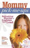 Mommy Pick-Me-Ups Paperback