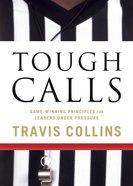 Tough Calls Paperback