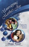 Unwrapping Martha's Joy Paperback