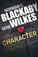 Character: The Pulse of a Disciples Heart Paperback