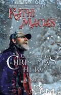 Unexpected Christmas Hero Paperback