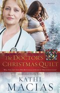 The Doctor's Christmas Quilt (#02 in Quilt Series) Paperback