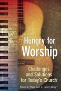 Hungry For Worship Paperback