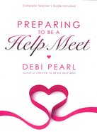 Preparing to Be a Help Meet Paperback