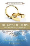 30 Days of Hope For Hurting Marriages (Gifts Of Hope Series) Paperback