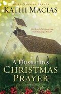 A Husband's Christmas Prayer