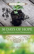30 Days of Hope For Dealing With Depression (Gifts Of Hope Series) Paperback